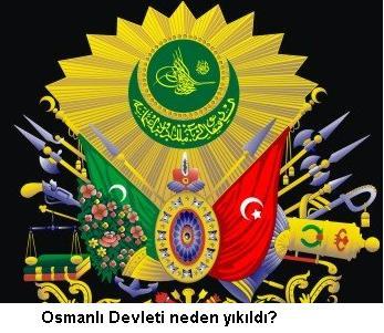 Osmanlı devleti neden yıkıldı