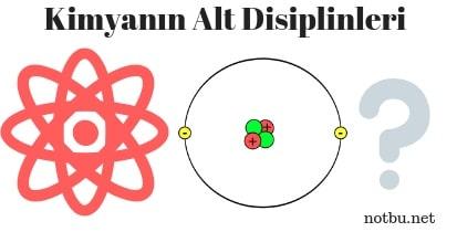 Kimya bilimi neden disiplinlere ayrılmıştır