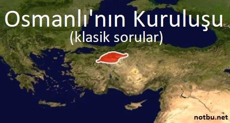 Osmanlı kuruluş dönemi klasik sorular