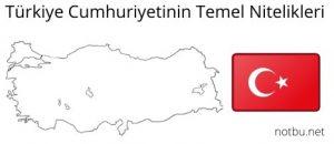 Türkiye cumhuriyetinin temel nitelikleri
